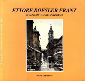 Ettore Roesler Franz – Roma Sparita e Campagna Romana