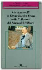 Gli Acquarelli di Ettore Roesler Franz nelle collezioni del Museo del Folklore