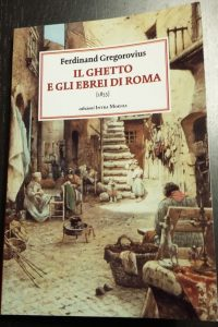 Gregorovius - Il Ghetto e gli Ebrei di Roma