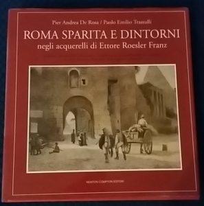 Roma Sparita e Dintorni negli acquarelli di Ettore Roesler Franz