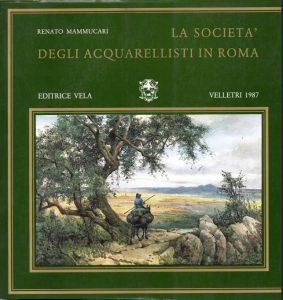 Renato MAMMUCARI, La società degli acquarellisti in Roma
